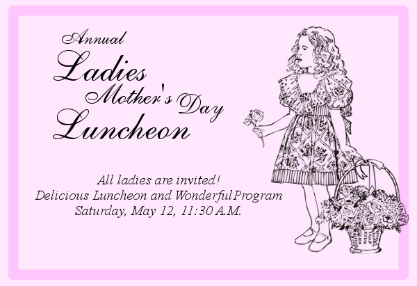 Ladies Luncheon, May 12 at 11:30